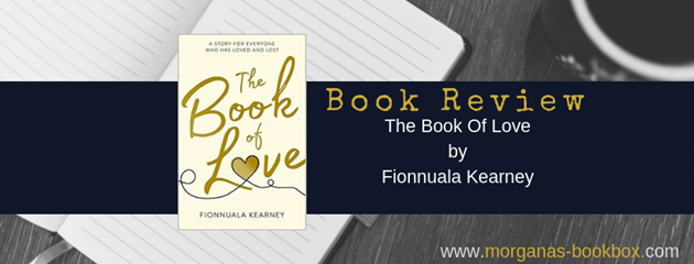 Book Review The Book Of Love Fionnuala Kearney Morganas Book Box